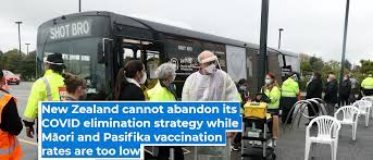 New Zealand cannot abandon its COVID elimination strategy while Māori and Pasifika vaccination rates are too low